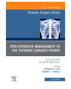 Peri-operative Management of the Thoracic Patient  An Issue of Thoracic Surgery Clinics