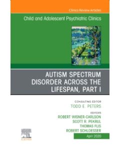 Autism  An Issue of ChildAnd Adolescent Psychiatric Clinics of North America