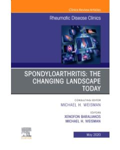 Spondyloarthritis: The Changing Landscape Today  An Issue of Rheumatic Disease Clinics of North America