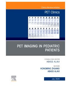 PET Imaging in Pediatric Patients  An Issue of PET Clinics