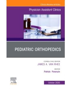 Pediatric Orthopedics  An Issue of Physician Assistant Clinics