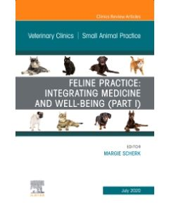 Feline Practice: Integrating Medicine and Well-Being (Part I)  An Issue of Veterinary Clinics of North America: Small Animal Practice