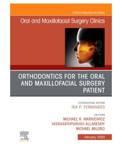 Orthodontics for Oral and Maxillofacial Surgery Patient  An Issue of Oral and Maxillofacial Surgery Clinics of North America