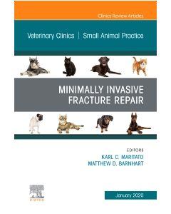 Minimally Invasive Fracture Repair  An Issue of Veterinary Clinics of North America: Small Animal Practice