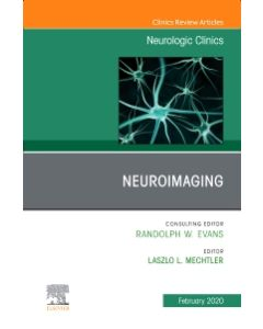 Neuroimaging  An Issue of Neurologic Clinics