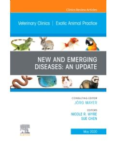 New and Emerging Diseases: An Update  An Issue of Veterinary Clinics of North America: Exotic Animal Practice