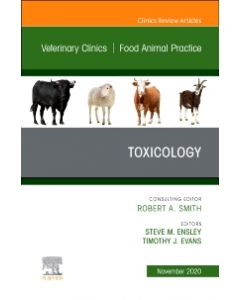 Toxicology  An Issue of Veterinary Clinics of North America: Food Animal Practice