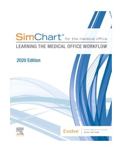 SimChart for the Medical Office: Learning the Medical Office Workflow - 2020 Edition