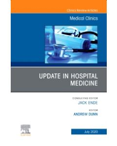 Update in Hospital Medicine  An Issue of Medical Clinics of North America