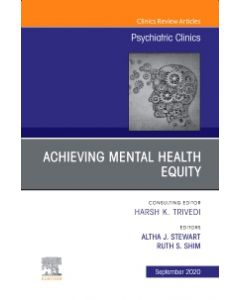 Achieving Mental Health Equity  An Issue of Psychiatric Clinics of North America