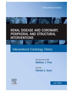 Renal Disease and coronary  peripheral and structural interventions  An Issue of Interventional Cardiology Clinics