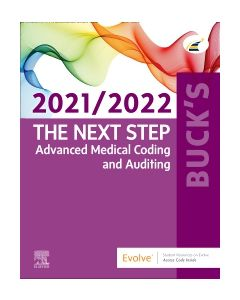 Buck's The Next Step: Advanced Medical Coding and Auditing  2021/2022 Edition