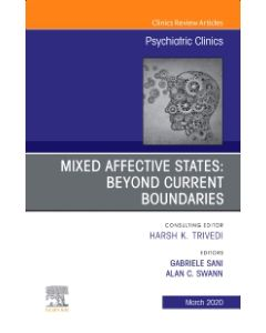 Mixed Affective States: Beyond Current Boundaries  An Issue of Psychiatric Clinics of North America