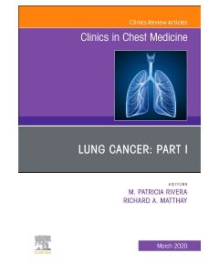 Lung Cancer  Part I  An Issue of Clinics in Chest Medicine