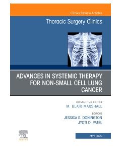 Advances in Systemic Therapy for Non-Small Cell Lung Cancer  An Issue of Thoracic Surgery Clinics