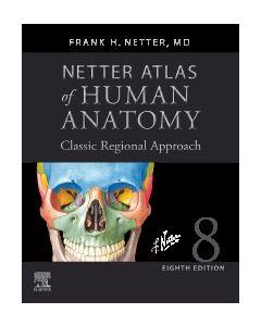 Netter Atlas of Human Anatomy: Classic Regional Approach (hardcover)