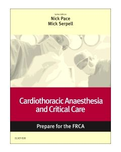 Cardiothoracic Anaesthesia and Critical Care: Prepare for the FRCA