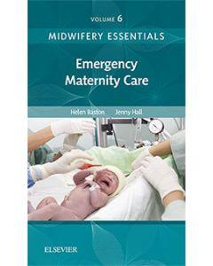 Midwifery Essentials: Emergency Maternity Care