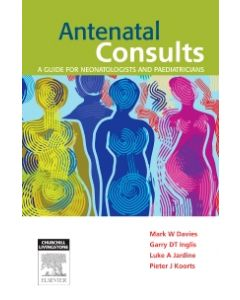 Antenatal Consults: A Guide for Neonatologists and Paediatricians