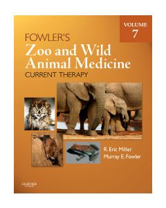 Fowler's Zoo and Wild Animal Medicine Current Therapy  Volume 7
