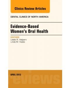 Evidence-Based Women's Oral Health  An Issue of Dental Clinics