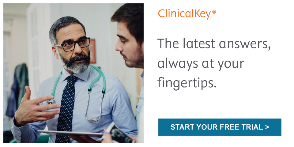 Try a free thirty day trial of ClinicalKey.