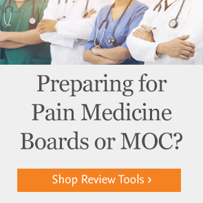 Shop resources for Pain Medicine boards or MOC.